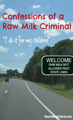 "Confessions of a Raw Milk Criminal  Is there any food that is important enough to you that would break the law to access it? ""I personally help facilitate families who want to cooperate in the procurement of fresh milk. I, and a growing numbers of individuals, will continue to transport raw milk across state lines and make it available to anyone in Maryland who wants it."