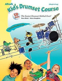 Alfred's Kid's Drumset Course: The Easiest Drumset Method Ever! (Book & CD)