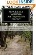 Free Kindle Books - Advice  How-to - ADVICE  HOW-TO - $9.63 -  Sincerely Wrong: An Improbable Journey