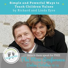 Want to teach your kids values?  Richard and Linda Eyre, New York Times Best Selling authors are going to teach concrete ways to do that.  They raised 8 kids of their own and they KNOW what they are talking about.  Come listen to them speak for FREE at The Mom Conference October 11-13th it's all online!