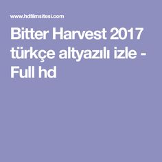 Bitter Harvest 2017 türkçe altyazılı izle - Full hd