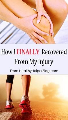 How I FINALLY Recovered From My Injury- Healthy Helper