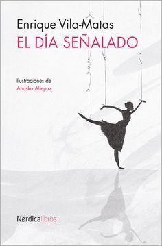 La literatura precisa de Enrique Vila-Matas y la elegancia ilustrada de Anuska Simavilla coinciden en 'El día señalado' (Nórdica Libros).