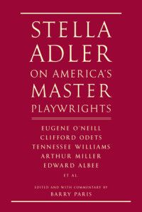 Stella Adler on America's Master Playwrights | Knopf Doubleday