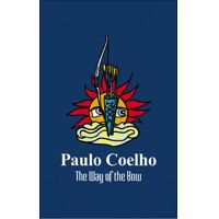 The Way of the Bow by Paulo Coelho
