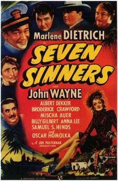 Seven Sinners (UK title Cafe of the Seven Sinners) is a 1940 adventure film starring Marlene Dietrich and John Wayne in the first of three films they made together. Description from pinterest.com. I searched for this on bing.com/images
