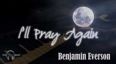 I'll Pray Again - Symphonic Version (+playlist) My favorite Ben Everson song! Beautiful words!