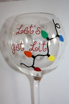 Let's get Lit. Personalized Holiday wine glass.