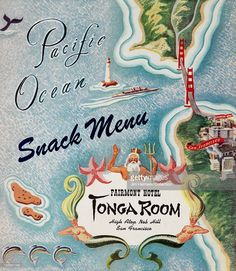 A menu for The Fairmont Hotel, Tonga Room reads ' Fairmont Hotel, Tonga Room Pacific Ocean Snack Menu' from 1945 in USA.