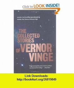 The Collected Stories of Vernor Vinge (9780312875848) Vernor Vinge , ISBN-10: 0312875843  , ISBN-13: 978-0312875848 ,  , tutorials , pdf , ebook , torrent , downloads , rapidshare , filesonic , hotfile , megaupload , fileserve