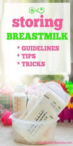 Storing Your Breastmilk: Guidelines, Tips, & Tricks