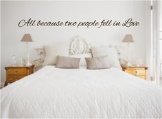 Wall Quotes Vinyl Decal, All because two people fell in love on Etsy, $12.00