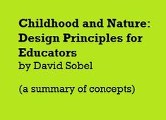 David Sobel S Children And Nature Design Principles