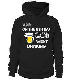 God Went Drinking  #gift #idea #shirt #image #TeeshirtAlcool #humouralcool