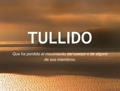 tullido_otras20palabras Unusual Words, Weird Words, Rare Words, Cool Words, Words To Use, More Than Words, New Words, Pretty Words, Beautiful Words