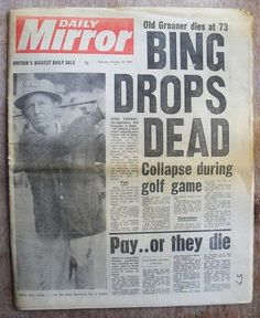 Oct Bing Crosby falls unconscious from a massive heart attack at La Moraleja Golf Club in Madrid. He is pronounced dead on arrival at a nearby Hospital. Newspaper Front Pages, Newspaper Article, Old Newspaper, Beatles, Front Page News, Newspaper Headlines, Headline News, Historical Quotes, News Articles