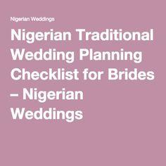 Nigerian Traditional Wedding Planning Checklist for Brides – Nigerian Weddings - http://naijaglamwedding.com/nigerian-traditional-wedding-checklist/