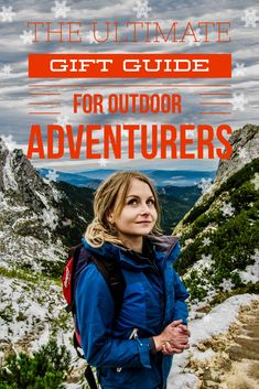 The Perfect Gift Ideas for Every Adventurers on Your List. Gifts for hiking, backpacking, camping, paddling, skiing and more.