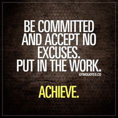 Be committed and accept no excuses. Put in the work. Achieve. We keep on hammering this message but it's truly the only way to achieve success and greatness in what you do. You need to be committed and accept no excuses. And put in the work - daily - in order to achieve and to crush your goals. #gymmotivation #workoutmotivation #becommitted #fitnessmotivation