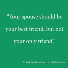Bridal Tribe: Tribal Wisdom Series  This should be said of Boyfriends and Girlfriends TOO