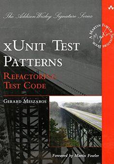 xUnit Test Patterns: Refactoring Test Code by Gerard Meszaros http://www.amazon.com/dp/0131495054/ref=cm_sw_r_pi_dp_LP0avb0Q62DN2