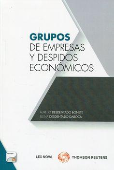 Grupos de empresa y despidos económicos / Aurelio Desdentado Bonete, Cristina Desdentado Daroca.    Lex Nova, 2014.