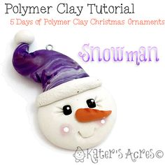 5 Days FREE Polymer Clay Ornament Tutorials - Snowman by KatersAcres   CLICK to see how to make your own