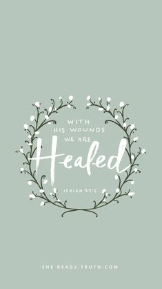 By His woulds we are healed!