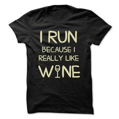 I RUN BECAUSE I REALLY LIKE WINE - #hipster shirt #comfy hoodie. ORDER HERE => https://www.sunfrog.com/Funny/I-RUN-BECAUSE-I-REALLY-LIKE-WINE-6sk0.html?68278