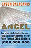 Angel: How to Invest in Technology Startups—Timeless Advice from an Angel Investor Who Turned $100000 into $100000000 by Jason Calacanis (Author) #Kindle US #NewRelease #Business #Money #eBook #ad
