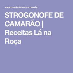 STROGONOFE DE CAMARÃO | Receitas Lá na Roça