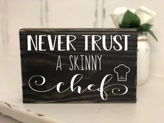 Never trust a skinny CHEF funny Block Wood Sign - Wood Sign - kitchen sign - Funny Christmas Gift - Gifts for women - funny kitchen sign Funny Kitchen Signs, Kitchen Humor, Funny Signs, Funny Christmas Gifts, Christmas Humor, Wooden Painting, Never Trust, Stain Colors, Engagement Gifts