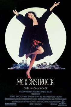 Moonstruck (1987) - Who doesn't LOVE this movie? It's a bit dated, but it's still a winner!