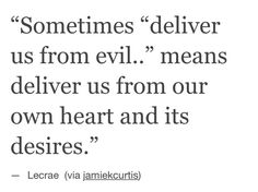 """""""The heart is deceitful above all things, And desperately wicked; Who can know…"""