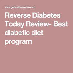 Reverse Diabetes Today Review- Best diabetic diet program