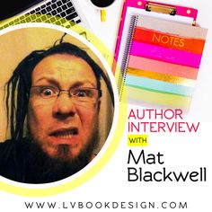 Author Interview: Mat Blackwell