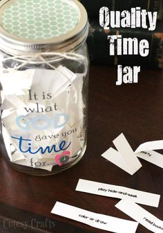 Quality Time Jar - Each child pulls out a strip of paper with a special activity to do with mom or dad for 20-30 minutes every day.