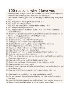 100 reasons why I love you 1. When you said that you will be the sweetest guy I met, you have proven me many times that yo...