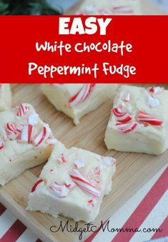 SUPER Easy White chocolate peppermint fudge. this easy to make fudge makes a great treat and a great gift