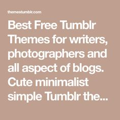 147 Best Tumblr Themes images in 2018 | Cool tumblr, Tumblr