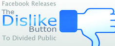"""Facebook Releases """"Dislike Button"""" to Divided Public    http://wp.me/s16pT4-212"""