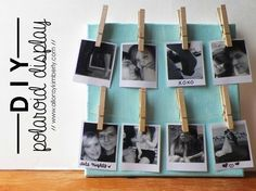 DIY Polaroid Display - would be cute on a timeline