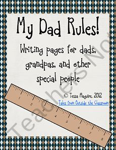 My Dad Rules!  Fathers Day (and other special people) writing from Tales from Outside the Classroom on TeachersNotebook.com (3 pages)