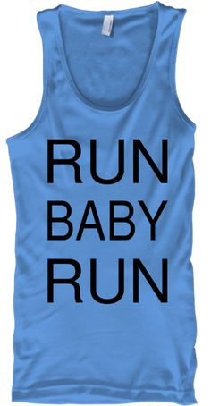 Run Baby Run Carolina Blue T-Shirt Front