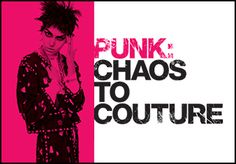 PUNK: Chaos to Couture | Met | May 9th