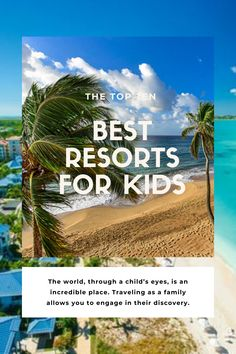 Traveling with kids isn't always a vacation for mom + dad. We've listed FIVE incredible resorts that the whole family will enjoy! Best Resorts For Kids, Best Family Resorts, Family Friendly Resorts, Travel With Kids, Best Hotels, Mom And Dad, Discovery, Caribbean, Traveling