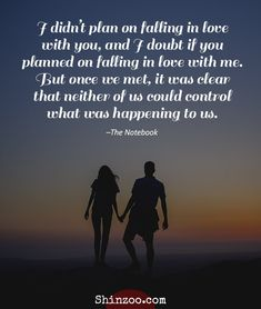 Romantic Love Quotes For Him - I didn't plan on falling in love with you, and I doubt if you planned on falling in love with me. But once we met, it was clear that neither of us could control what was happening to us. –The Notebook Romantic Love Messages, Love Quotes For Him Romantic, Famous Love Quotes, True Love Quotes, Love Quotes For Her, Words Quotes, Me Quotes, Qoutes, Sayings