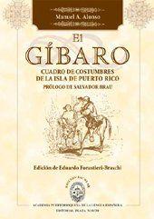 El Gibaro: Cuadro de Costumbres de La Isla de Puerto Rico (Spanish Edition) by Manuel Antonio Alonso http://www.amazon.com/dp/1563282917/ref=cm_sw_r_pi_dp_yCFLtb1PS3SYFG6P
