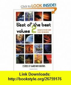 The Best of the Best, Volume 2 20 Years of the Best Short Science Fiction Novels (9780312363420) Gardner Dozois , ISBN-10: 0312363427  , ISBN-13: 978-0312363420 ,  , tutorials , pdf , ebook , torrent , downloads , rapidshare , filesonic , hotfile , megaupload , fileserve