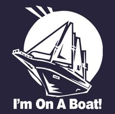 I'm On a Boat T-shirt SNL TV 5 Colors S-3XL